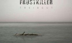Frustkiller (D) – Treibgut