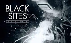 Black Sites (USA) – In Monochrome