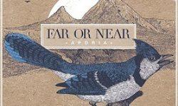 """FAR OR NEAR  neues Album """"Aporia"""" am 21.4."""