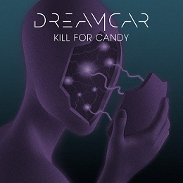 Dreamcar_Kill_for_Candy_SINGLE_650