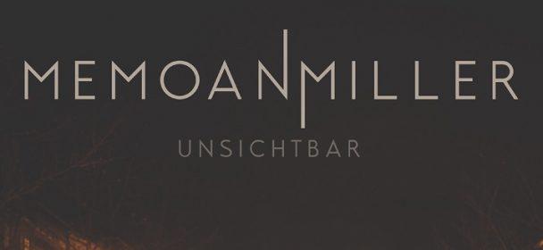 """Videopremiere: MEMO AN MILLER """"Unsichtbar"""""""