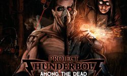 Project Thunderbolt (D) – Among the Dead