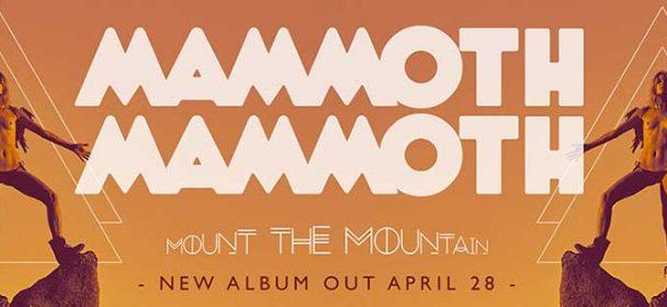 Vorbericht: Mammoth Mammoth Tour 2017