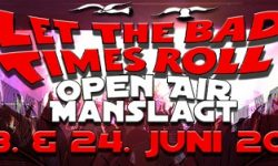 LET THE BAD TIMES ROLL – Open Air in Manslagt (Ostfriesland) am 23. & 24. Juni 2017