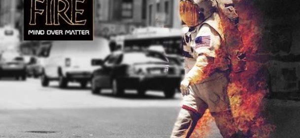 Walk On Fire (GB) – Mind Over Matter