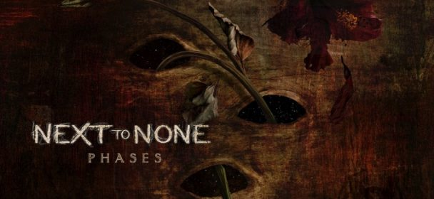 "NEXT TO NONE announce second studio album ""Phases"""