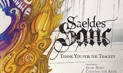 Saeldes Sanc (D) – Thank You For The Tragedy