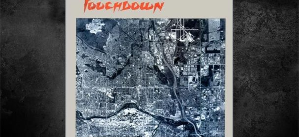 "TOUCHDOWN (Can) – ""Don´t Look Down"" & ""Tricks Of A Trade"" -Re-Release"