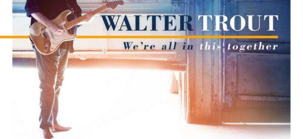 Walter Trout (USA) – We're All In This Together