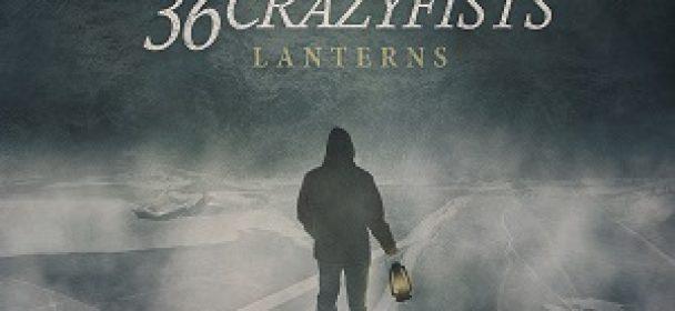 "36 CRAZYFISTS – ""Laterns"" am 29.9. via Spinefarm Rec."