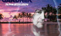 Hirsh Gardner (USA) – My Brain Needs A Holiday