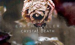 """EARTH CALLER veröffentlichen neues Album """"Crystal Death"""" am 19.01. – Clip online-"""
