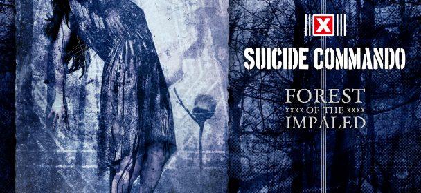 SUICIDE COMMANDO (Belgium) – Forest Of The Impaled