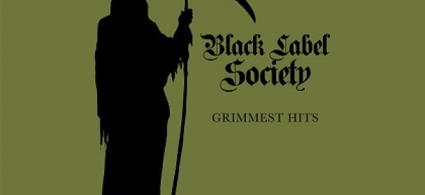 BLACK LABEL SOCIETY (USA) – Grimmest Hits