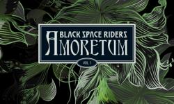 BLACK SPACE RIDERS (DE) – Amoretum Vol. 1