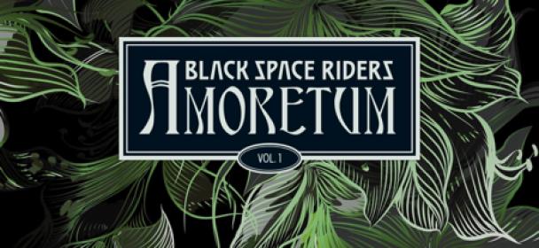 """BLACK SPACE RIDERS – Full Album Stream zu """"AMORETUM Vol. 1"""" online!"""