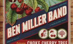 Ben Miller Band (USA) – Choke Cherry Tree