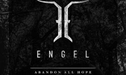 ENGEL (SWE) – Abandon All Hope