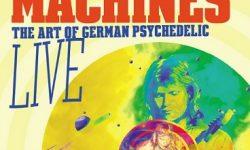 """A.R. & MACHINES """"The Art Of German Psychedelic"""" – Konzertreise eines Kunstprojekts im Frühjahr"""