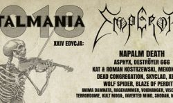 Metalmania 2018 am 07. April – in Kattowitz -Spodek- mit u.a. EMPEROR, Napalm Death, Asphyx uvm