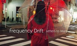 Frequency Drift (D) – Letters To Maro