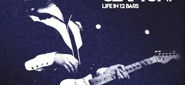 "Eric Clapton – Soundtrack zum Dokumentarfilm ""Life In 12 Bars"" am 08.06."