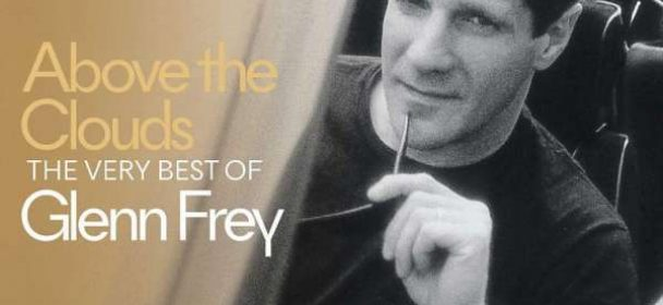 Glenn Frey (USA) – Above The Clouds: The Very Best Of