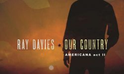 Ray Davies (GB) – Our Country: Americana Act II
