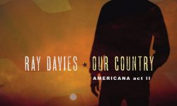 """Ray Davies-Album """"Our Country: Americana Act II""""  am 29.06. als CD, Doppel-LP & digital"""