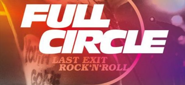 News: Full Circle – Last Exit Rock'n'Roll DVD erscheint am 26. April