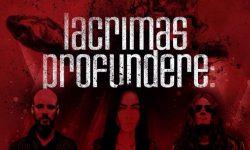 LACRIMAS PROFUNDERE – Tour 2018 !!!
