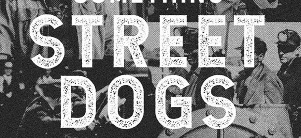 STREET DOGS (USA) – Stand For Something Or Die For Nothing