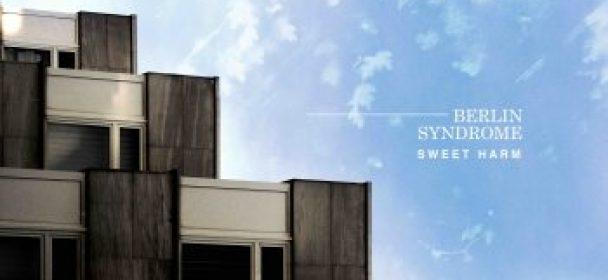 BERLIN SYNDROME (DE) – Sweet Harm