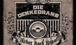 DIE DENKEDRANS (DE) – Acker Rock Royal