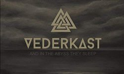 VEDERKAST (NOR) – And In The Abyss They Sleep