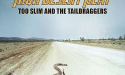 Too Slim And The Taildraggers (USA) – High Desert Heat