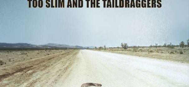 Too Slim And The Taildraggers (USA) – High Desert Heat