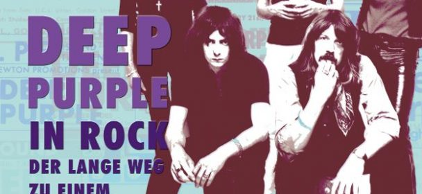 """Simon Robinson und Stephen Clare – """"DEEP PURPLE IN ROCK – DER LANGE WEG ZU EINEM MEISTERWERK"""" (Buch)"""