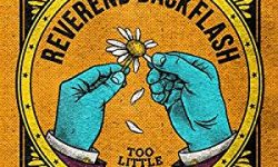 REVEREND BACKFLASH (AUT) – Too Little Too Late