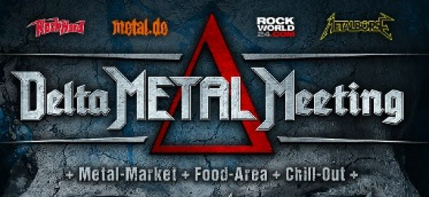 News: DELTA METAL MEETING – Line Up final – 13.04.2019 Mannheim