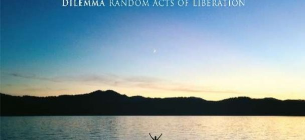 Dilemma (NL/GB) – Random Acts Of Liberation