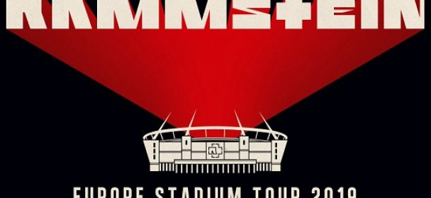 "Vorbericht: RAMMSTEIN ""Europe Stadium Tour"" – 2019"