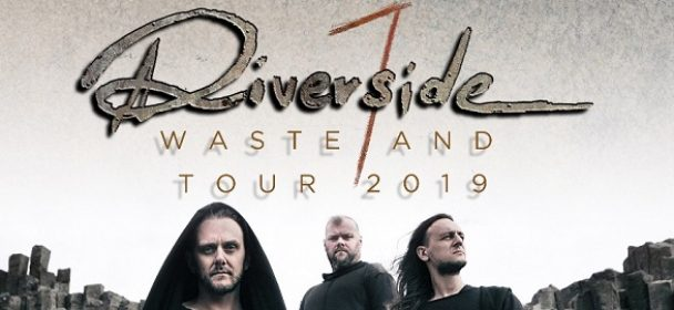 News: RIVERSIDE launch 'Wasteland' live Video – Tour 2019!!!