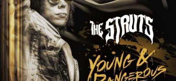 The Struts (GB) – Young & Dangerous