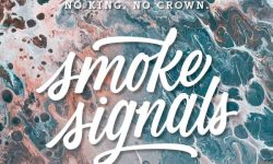 No King. No Crown (D) – Smoke Signals