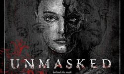 "UNMASKED – ""behind the mask"""