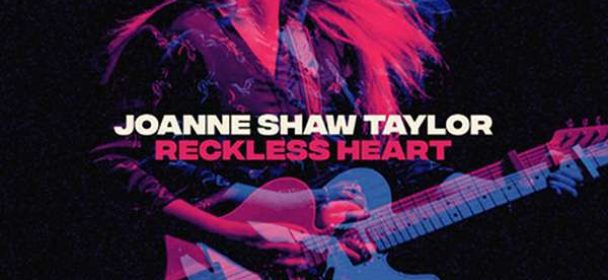 Joanne Shaw Taylor (GB) – Reckless Heart