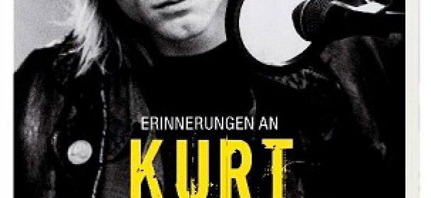 """News: Die andere Seite des Kurt Cobain """"Erinnerungen an Kurt Cobain"""" Das Buch!"""