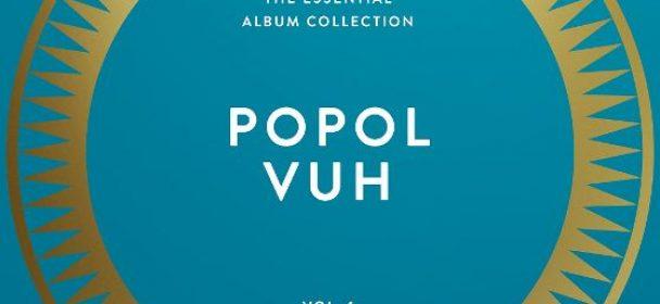 """News: Von Popol Vuh erscheint am 26.04. das LP-Boxset """"The Essential Album Collection Vol. 1"""""""