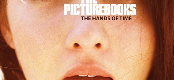 THE PICTUREBOOKS (DE) – The Hands Of Time